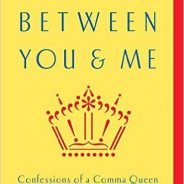 """[Book Review] """"Between You and Me"""" by Mary Norris"""